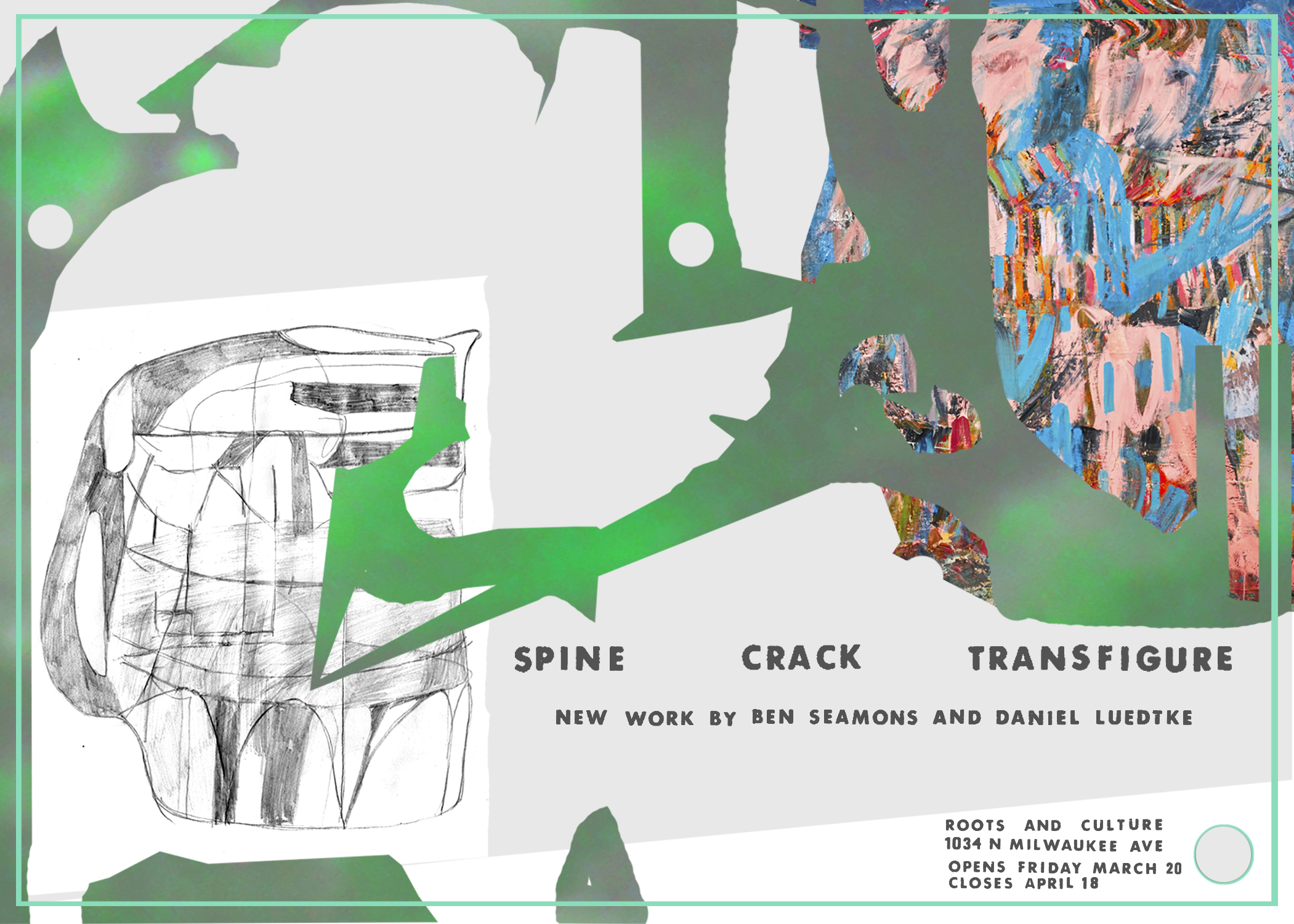 Spine, Crack, Transfigure – Daniel Luedtke and Ben Seamons